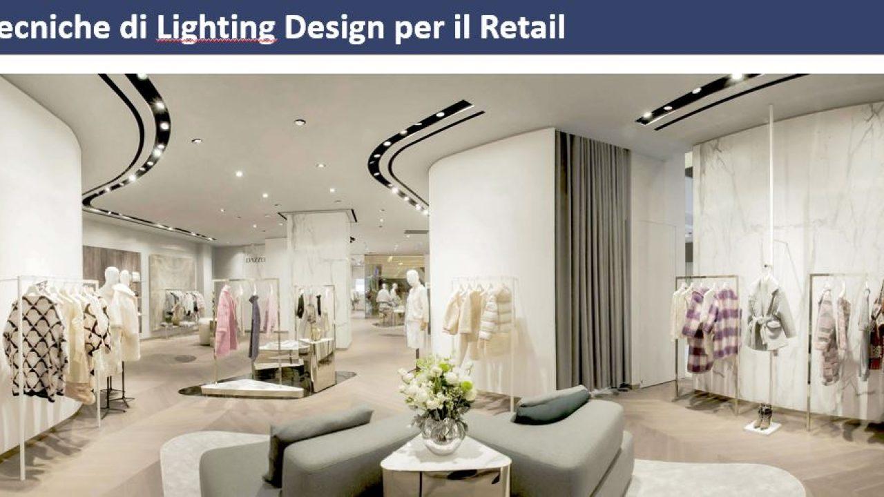 Negozi Di Lampadari A Salerno tecniche di design per l'illuminazione degli spazi di vendita